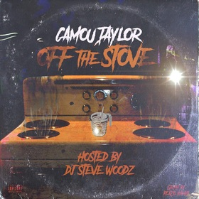 Off The Stove (Hosted By Dj Steve Woodz) Camou Taylor front cover