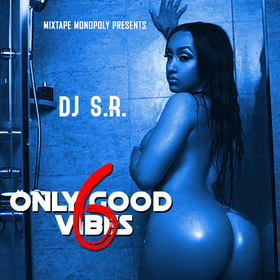 Only Good Vibes 6 DJ S.R. front cover