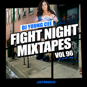 Dj Young Cee Fight Night Mixtapes Vol 96 Dj Young Cee front cover