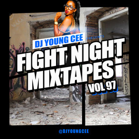 Dj Young Cee Fight Night Mixtapes Vol 97 Dj Young Cee front cover