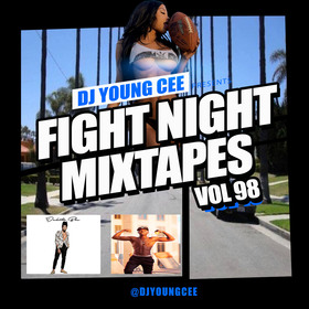 Dj Young Cee Fight Night Mixtapes Vol 98 Dj Young Cee front cover