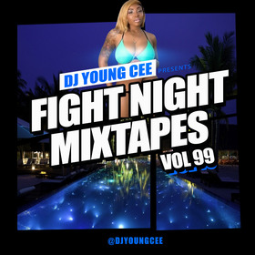 Dj Young Cee Fight Night Mixtapes Vol 99 Dj Young Cee front cover