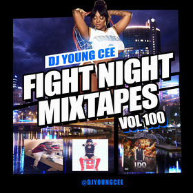 Dj Young Cee Fight Night Mixtapes Vol 100 Dj Young Cee front cover