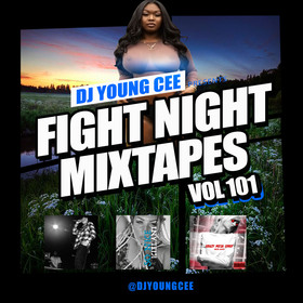 Dj Young Cee Fight Night Mixtapes Vol 101 Dj Young Cee front cover
