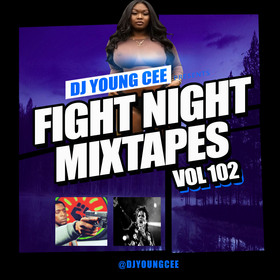 Dj Young Cee Fight Night Mixtapes Vol 102 Dj Young Cee front cover