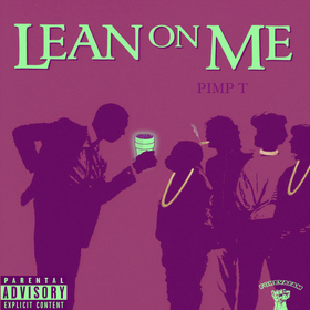 Lean On Me Pimp T front cover