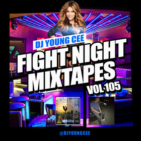 Dj Young Cee Fight Night Mixtapes Vol 105 Dj Young Cee front cover