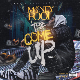 The Come Up Vol. 1 by MoneyFool