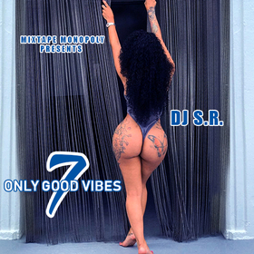 Only Good Vibes 7 DJ S.R. front cover