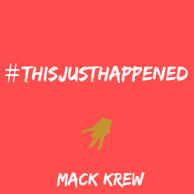 ThisJustHappened The Mack Krew front cover