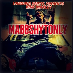 MABB SHYT ONLY Louisiana Kartel King Marley front cover