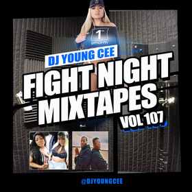 Dj Young Cee Fight Night Mixtapes Vol 107 Dj Young Cee front cover