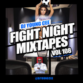Dj Young Cee Fight Night Mixtapes Vol 108 Dj Young Cee front cover