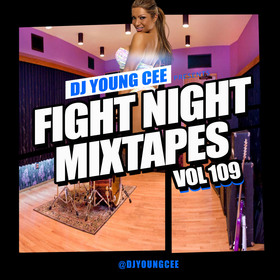 Dj Young Cee Fight Night Mixtapes Vol 109 Dj Young Cee front cover