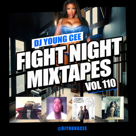 Dj Young Cee Fight Night Mixtapes Vol 110 Dj Young Cee front cover