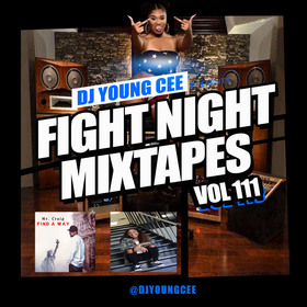 Dj Young Cee Fight Night Mixtapes Vol 111 Dj Young Cee front cover