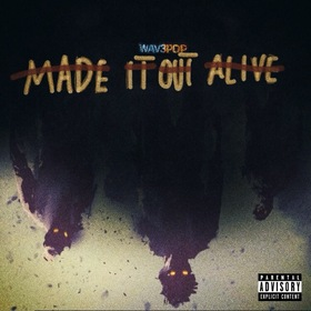 Made It Out Alive WAV3POP front cover
