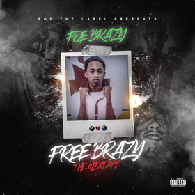 Free Brazy the Mixtape FOE Brazy front cover
