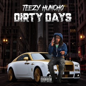 Dirty Days by Teezy Huncho