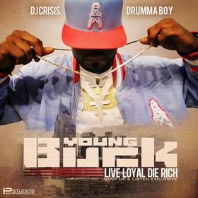 Live Loyal, Die Rich Young Buck front cover