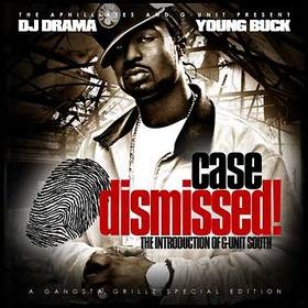 Case Dismissed! The Introduction Of G-Unit South Young Buck front cover