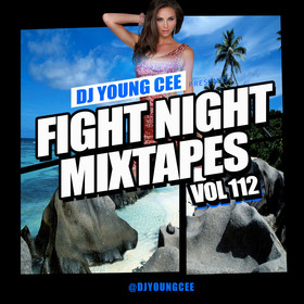 Dj Young Cee Fight Night Mixtapes Vol 112 Dj Young Cee front cover