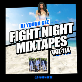 Dj Young Cee Fight Night Mixtapes Vol 114 Dj Young Cee front cover