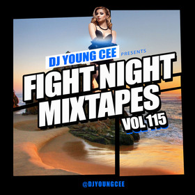 Dj Young Cee Fight Night Mixtapes Vol 115 Dj Young Cee front cover