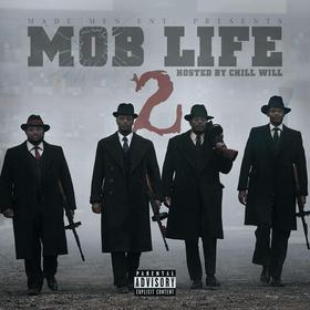 MOB LIFE 2 Hosted By Dj Chill Will DJ Chill Will  front cover