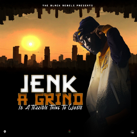 A Grind is A Terrible Thing To Waste Jenk front cover