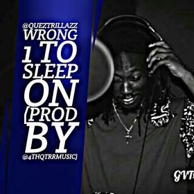 Wrong 1 To Sleep On EP by Quez TrillAzz