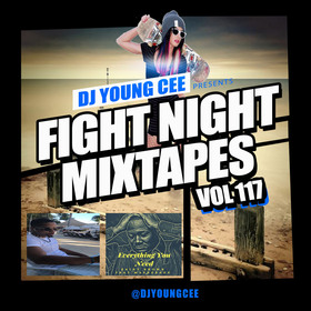 Dj Young Cee Fight Night Mixtapes Vol 117 Dj Young Cee front cover