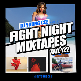 Dj Young Cee Fight Night Mixtapes Vol 122 Dj Young Cee front cover