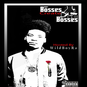 Bosses Create Bosses Vol.1 WildBoyRa front cover