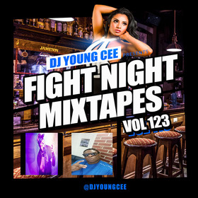 Dj Young Cee Fight Night Mixtapes Vol 123 Dj Young Cee front cover