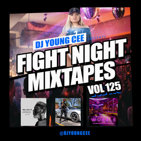 Dj Young Cee Fight Night Mixtapes Vol 125 Dj Young Cee front cover