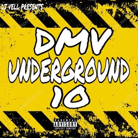 DMV UNDERGROUND 10 (Hosted by Dj Vell) DJ VELL front cover