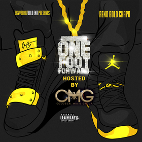 One Foot Forward Hosted By CMG Reno Bolo Chapo front cover