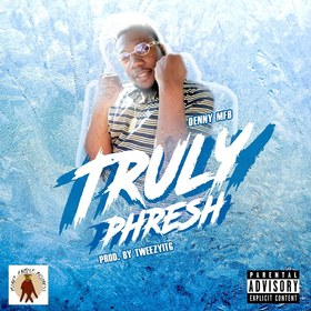 Truly Phresh EP Denny MFB front cover