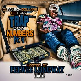 Trap Doin Numbers 4 (Hosted by Peewee Longway) DJ Ransom Dollars front cover