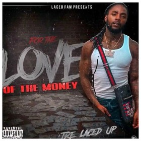 For The Love Of The Money Trelacedup  front cover