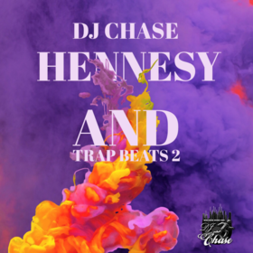 Worldwide Soundz Records: DJ Chase - Hennesy and Trap Beats 2 (The Beat Tape) DJ Chase front cover