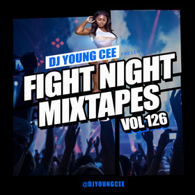 Dj Young Cee Fight Night Mixtapes Vol 126 Dj Young Cee front cover