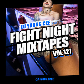 Dj Young Cee Fight Night Mixtapes Vol 127 Dj Young Cee front cover