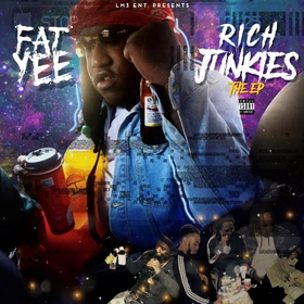 Rich Junkiez (The EP) Fat Yee front cover