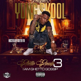 GG3  IAmGhettoGossip (Ghetto Gossip 3) Hosted By Gutta Tv Yung Skool front cover