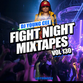 Fight Night Mixtapes Vol 130 Dj Young Cee front cover