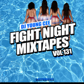 Fight Night Mixtapes Vol 131 Dj Young Cee front cover