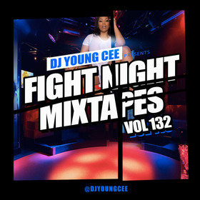 Fight Night Mixtapes Vol 132 Dj Young Cee front cover