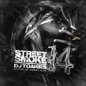 Street Smoke 14: Hosted By Money Man DJ Tokars front cover